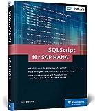SQLScript für SAP HANA: Performante Datenbankabfragen für SAP HANA erstellen (SAP PRESS) - Jörg Brandeis