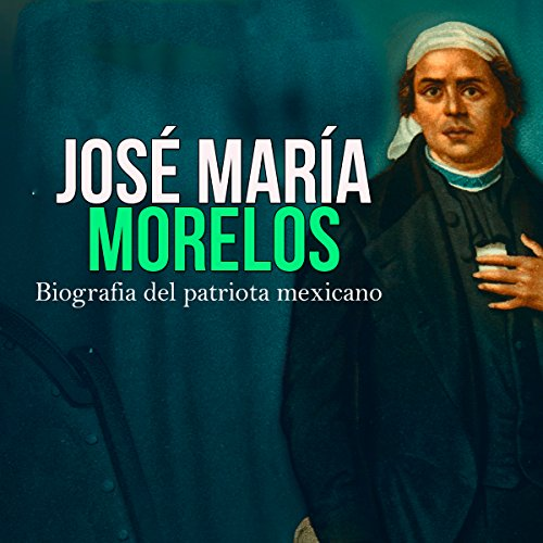 José María Morelos audiobook cover art