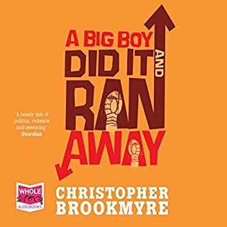A Big Boy Did It and Ran Away                   By:                                                                                                                                 Chris Brookmyre                               Narrated by:                                                                                                                                 Steve Worsley                      Length: 13 hrs and 35 mins     424 ratings     Overall 4.3