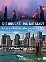 Die Bruecke und die Stadt: Eine weltweite Erfolgsgeschichte