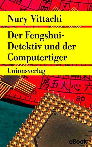 Der Fengshui-Detektiv und der Computertiger: Kriminalroman. Der Fengshui-Detektiv (3) (metro)