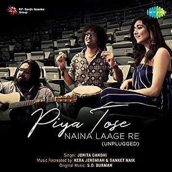 Piya Tose Naina Laage Re (Unplugged) - Single