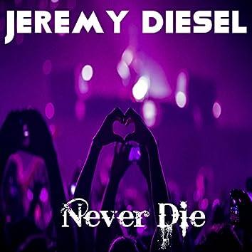 Never Die