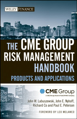 The CME Group Risk Management Handbook: Products and Applications (Wiley Finance Book 410)