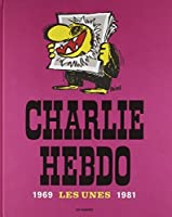 Charlie Hebdo : Les Unes 1969-1981 (French Edition) by Cabu Gebe Reiser Wolinski Charb(2014-10-03)