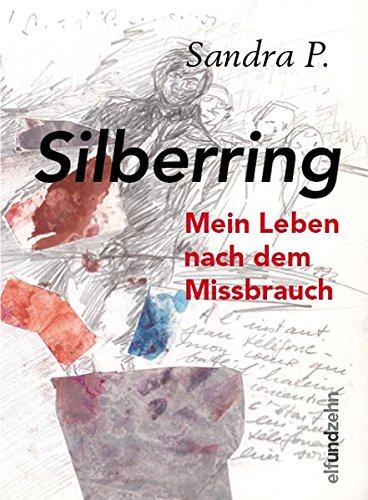 Silberring: Mein Leben nach dem Missbrauch