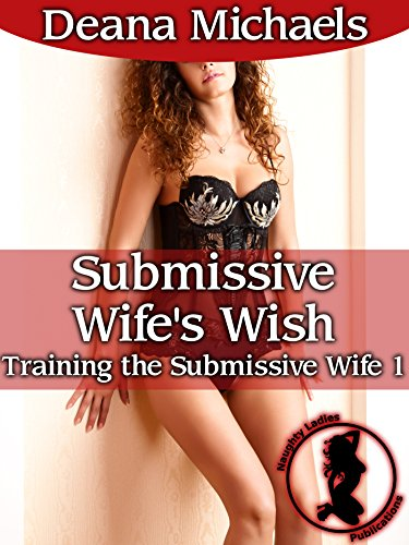 Submissive Wife's Wish (Training the Submissive Wife 1)