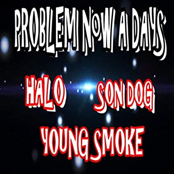 Problem Now a Days (feat. Young Smoke & SonDog)