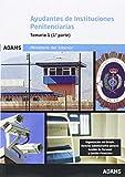 Ayudantes de Instituciones Penitenciarias. Organizacion del Estado y Administración Pública,...
