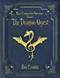 The Dragon Quest: A Music Composition Adventure (Music Composition Adventures) (Volume 1)