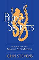 Budo Secrets: Teachings of the Martial Arts Masters