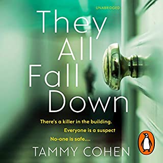 They All Fall Down                   By:                                                                                                                                 Tammy Cohen                               Narrated by:                                                                                                                                 Elizabeth Bower                      Length: 8 hrs and 55 mins     34 ratings     Overall 4.0