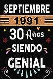 CUADERNO, Septiembre 1991, 30 Años Siendo Genial: Regalo de cumpleaños de 30 años para mujeres y hombres, ideas de cumpleaños 30 años... un ... regalos divertidos, idea de regalo perfecta.