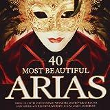 40 Most Beautiful Arias [Interna...