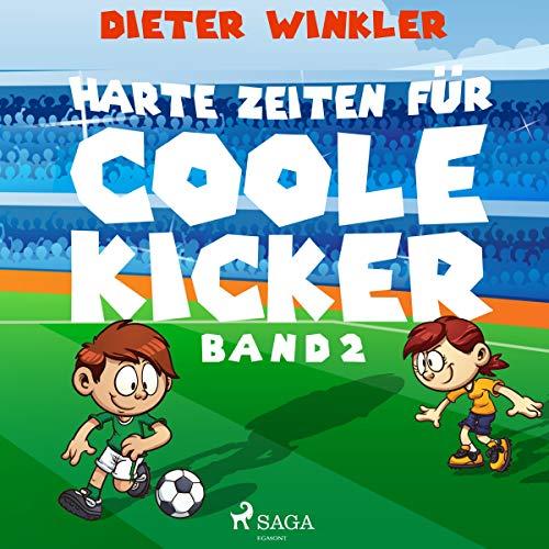 Harte Zeiten für Coole Kicker Titelbild