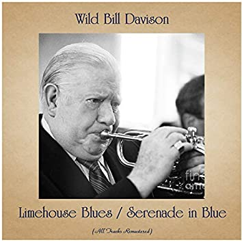 Limehouse Blues / Serenade in Blue (All Tracks Remastered)