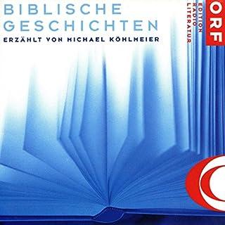 Biblische Geschichten 1                   Autor:                                                                                                                                 Michael Köhlmeier                               Sprecher:                                                                                                                                 Michael Köhlmeier                      Spieldauer: 5 Std. und 5 Min.     27 Bewertungen     Gesamt 4,9