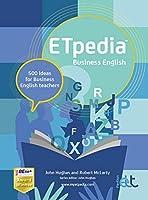 ETpedia Business English: 500 Ideas for Business English Teachers (English Teaching Professional)