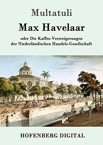 Max Havelaar: oder Die Kaffee-Versteigerungen der Niederländischen Handels-Gesellschaft