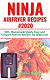 NINJA AIRFRYER RECIPES #2020: 100+ Homemade Quick, Easy and Crispier Airfryer Recipes For Beginners (English Edition)