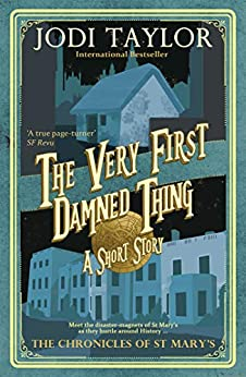 The Very First Damned Thing by [Jodi Taylor]