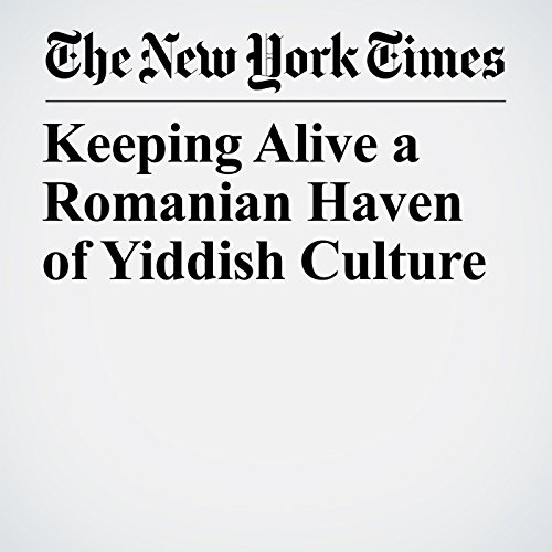 Keeping Alive a Romanian Haven of Yiddish Culture copertina