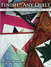 Finish (almost) Any Quilt: A Simple Guide to Adapting Quilts to Finish As You Go