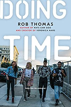Doing Time: Notes from the Undergrad by [Rob Thomas, Karen Blessen]