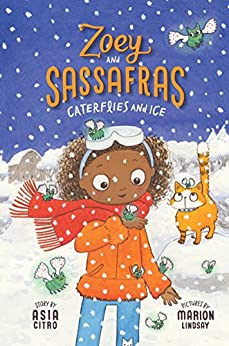 Caterflies and Ice (Zoey and Sassafras Book 4) by [Asia Citro, Marion Lindsay]