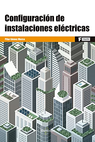 *Configuración de instalaciones eléctricas: 1 (MARCOMBO FORMACIÓN)