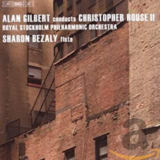 Alan Gilbert conducts Christopher Rouse II - Royal Stockholm Philharmonic Orchestra - Sharon Bezaly flute