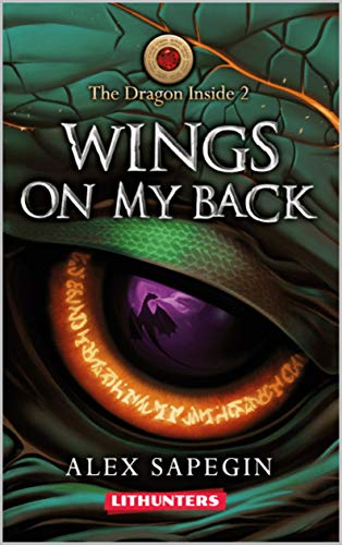 Wings on my Back: A Young Adult Fantasy Saga (The Dragon Inside Book 2)
