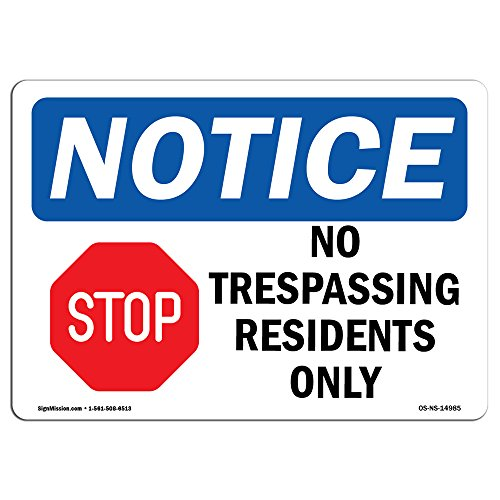 OSHA Notice Signs - No Trespassing Residents Only Sign with Symbol | Extremely Durable Made in The USA Signs or Heavy Duty Vinyl Label | Protect Your Warehouse & Business