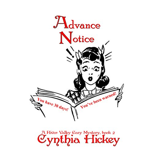 Advance Notice     A River Valley Christian Cozy Mystery Book 2              By:                                                                                                                                 Cynthia Hickey                               Narrated by:                                                                                                                                 Brittany Pate                      Length: 5 hrs and 31 mins     5 ratings     Overall 4.2