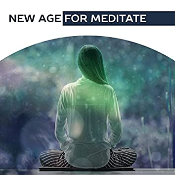 New Age for Meditate – Spiritual Sounds, Music for Meditation, Yoga, Nature Sounds, Mantra Background Music
