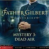 Father Gilbert Mystery 3: Dead Air (Audio Drama)