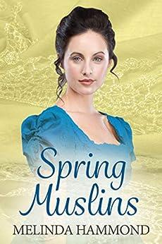 Spring Muslins by [Melinda Hammond]