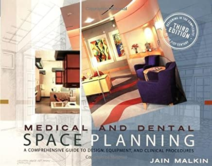 Medical and Dental Space Planning: A Comprehensive Guide to Design, Equipment, and Clinical Procedures by Jain Malkin (2002-04-09)