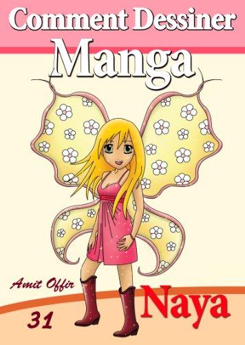 Livre de Dessin: Comment Dessiner des Manga - Naya (Apprendre Dessiner Book 31) (English Edition)