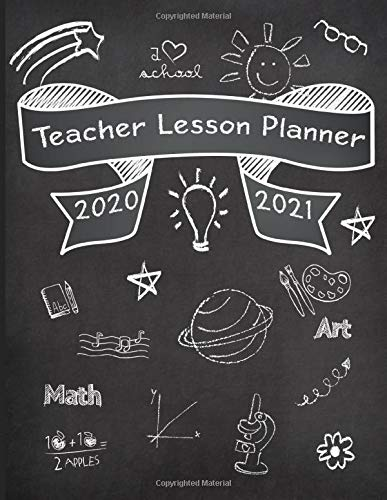 Teacher Lesson Planner 2020 2021: Weekly, Monthly and Yearly Academic Calendar