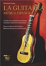 La Guitarra. Música española: Leichte bis mittelschwere Stücke zwischen Flamenco und Klassik