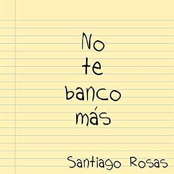 No Te Banco Más