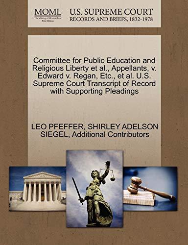 Committee for Public Education and Religious Liberty et al., Appellants, V. Edward V. Regan, Etc., et al. U.S. Supreme Court Transcript of Record with