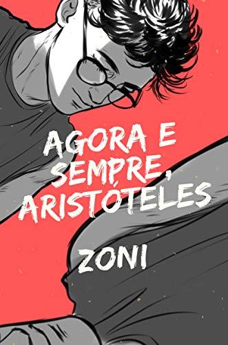 Agora e sempre, Aristóteles