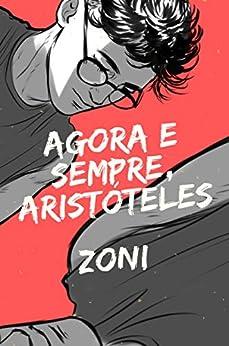 Agora e sempre, Aristóteles por [Zoni]