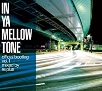 In Ya Mellow Tone Bootleg #1 by Re:Plus (2009-12-01)