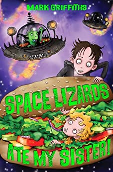 Space Lizards Ate My Sister! by [Mark Griffiths, Pete Williamson]