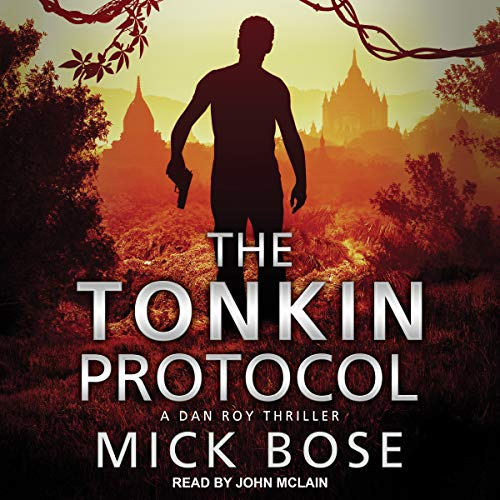 The Tonkin Protocol: A Dan Roy Thriller audiobook cover art