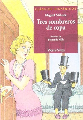 Tres sombreros de copa (Clásicos Hispánicos) - 9788431645229