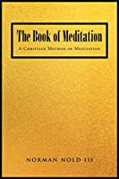 The Book of Meditation: A Christian Method of Meditation